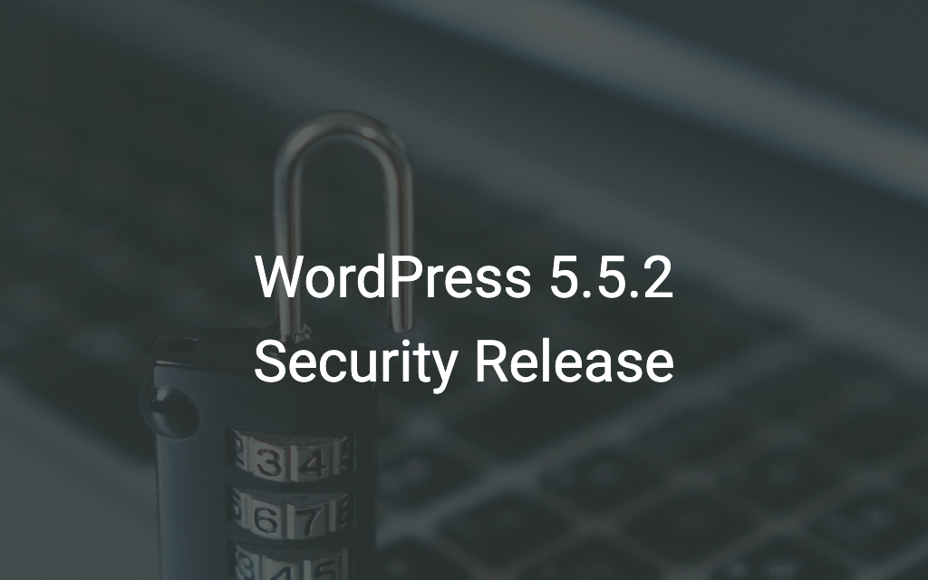 WordPress 5.5.2 Security Release