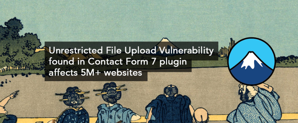 Unrestricted File Upload Vulnerability found in Contact Form 7 plugin affects 5M+ websites