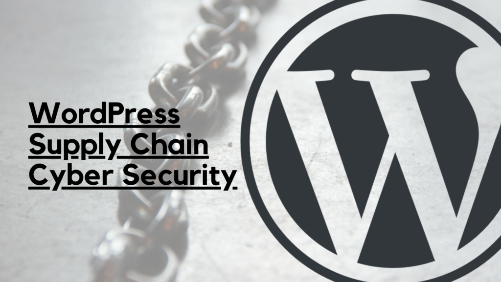 What Are WordPress Supply Chain Attacks (And How Can You Protect Against Them)?